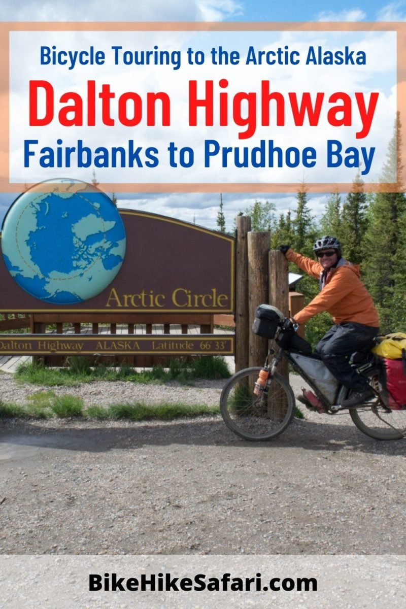 Cycling the Dalton Highway Alaska. From Fairbanks to Prudhoe Bay.