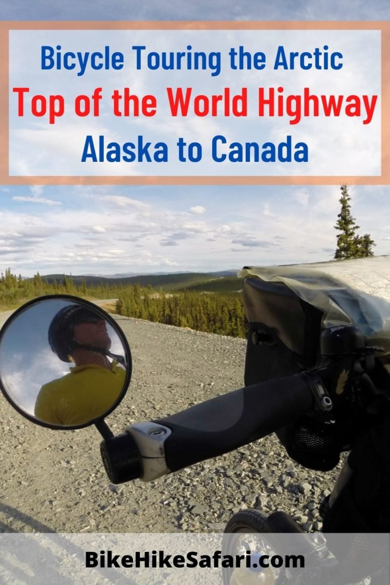 Bicycle Touring the Top of the World Highway Alaska to Canada.