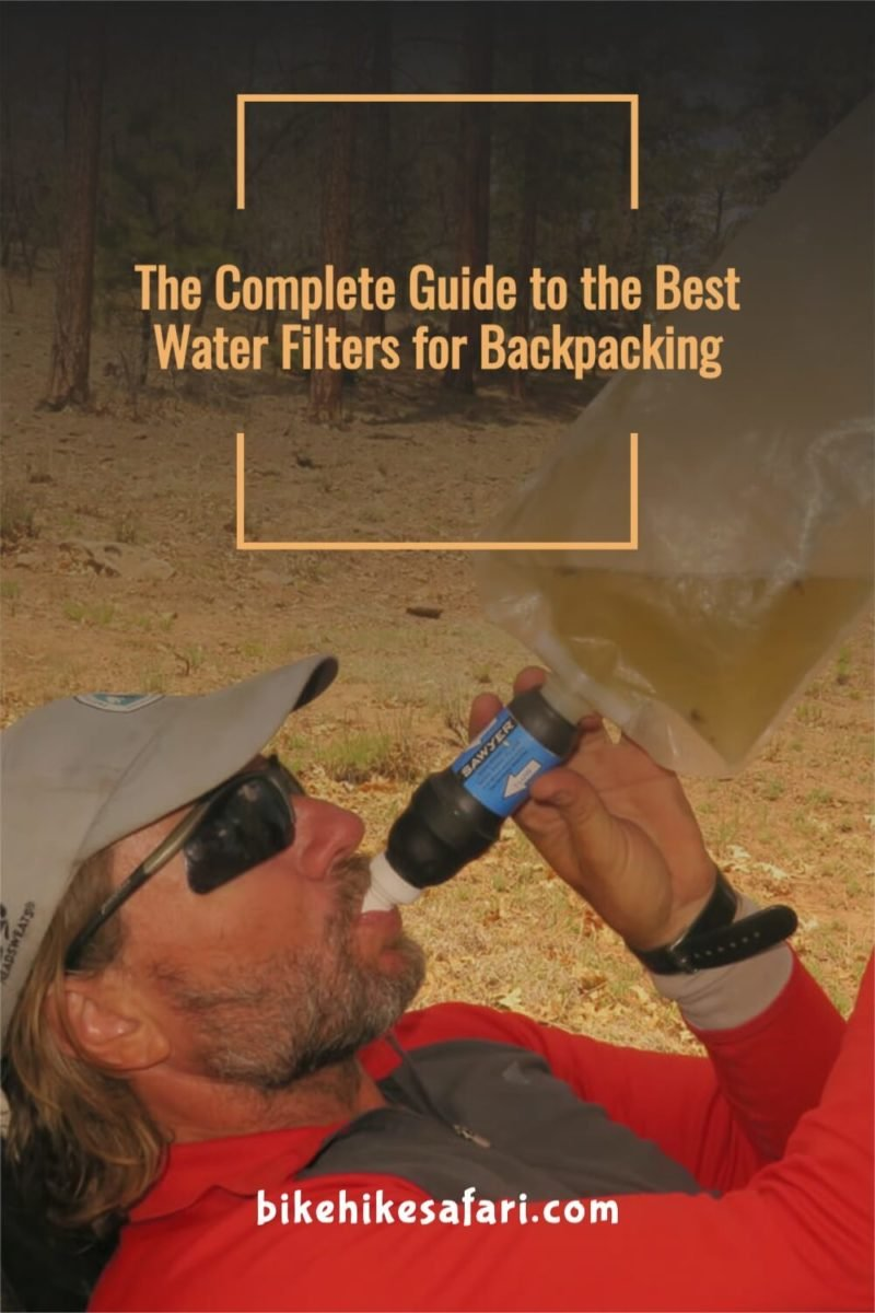Complete Guide to the Best Water Filters for Backpacking