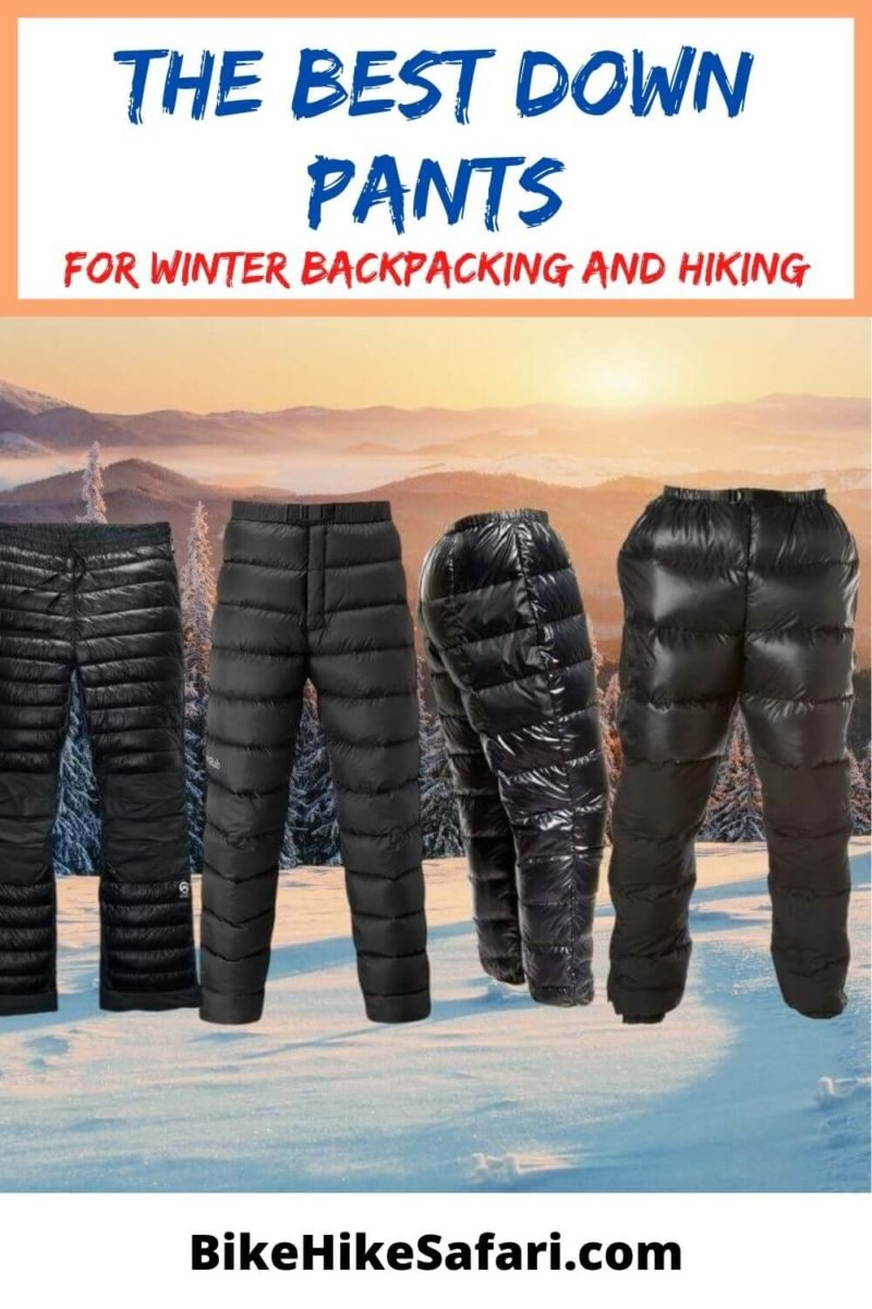 The Best Down Pants for Winter Backpacking, Hiking, Ski Touring and Camping.