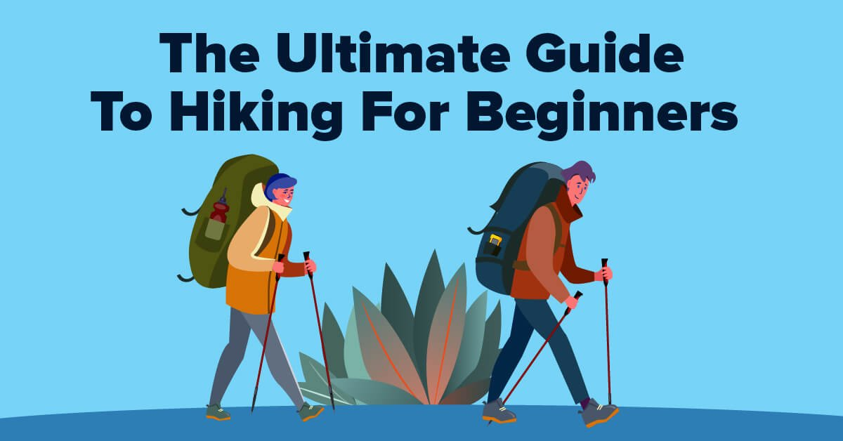 The Ultimate Guide To Hiking For Beginners